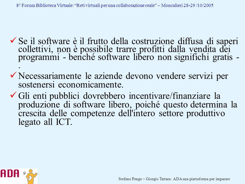 9 Stefano Penge – Giorgio Tartara: ADA una piattaforma per imparare 8° Forum Biblioteca Virtuale: Reti virtuali per una collaborazione reale – Moncali