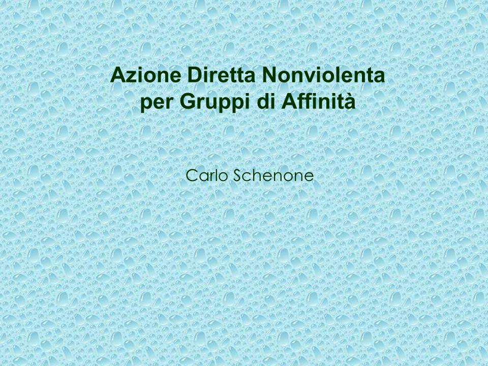 Azione Diretta Nonviolenta per Gruppi di Affinità Carlo Schenone
