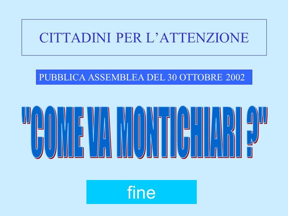 CITTADINI PER LATTENZIONE PUBBLICA ASSEMBLEA DEL 30 OTTOBRE 2002 fine