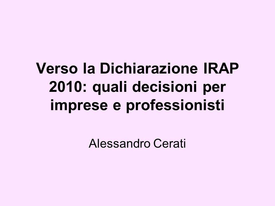 Verso la Dichiarazione IRAP 2010: quali decisioni per imprese e professionisti Alessandro Cerati