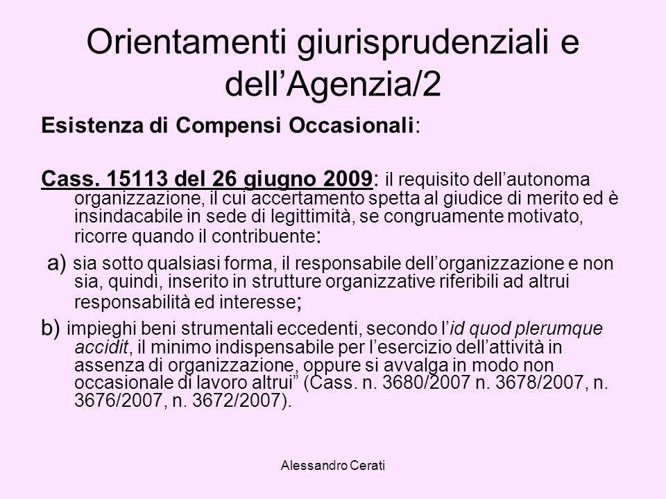 Alessandro Cerati Orientamenti giurisprudenziali e dellAgenzia/2 Esistenza di Compensi Occasionali: Cass. 15113 del 26 giugno 2009: il requisito della