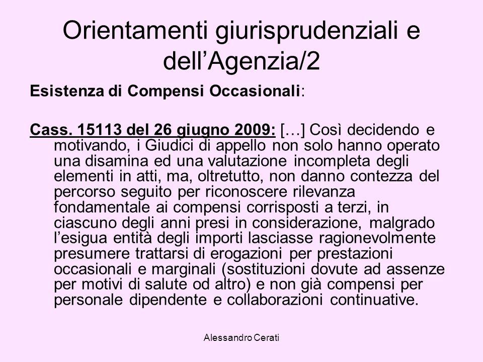 Alessandro Cerati Orientamenti giurisprudenziali e dellAgenzia/2 Esistenza di Compensi Occasionali: Cass. 15113 del 26 giugno 2009: […] Così decidendo