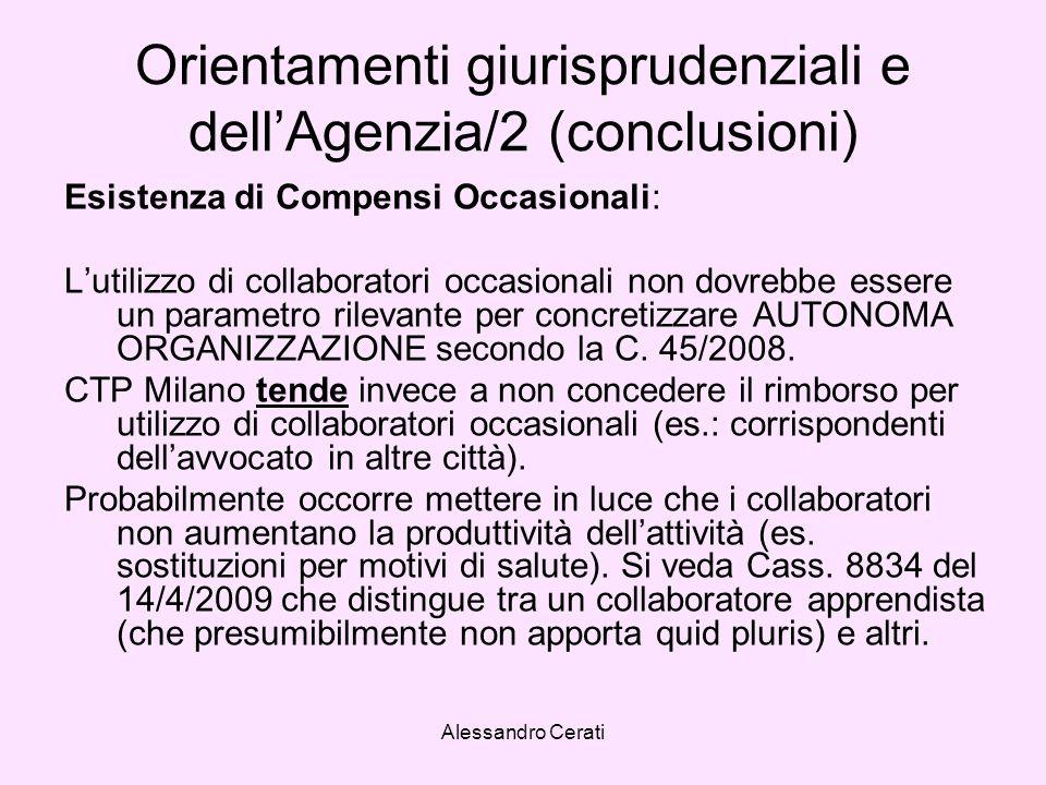 Alessandro Cerati Orientamenti giurisprudenziali e dellAgenzia/2 (conclusioni) Esistenza di Compensi Occasionali: Lutilizzo di collaboratori occasiona