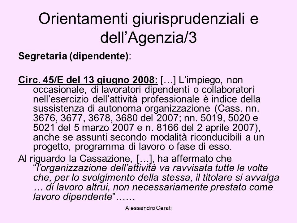 Alessandro Cerati Orientamenti giurisprudenziali e dellAgenzia/3 Segretaria (dipendente): Circ. 45/E del 13 giugno 2008: […] Limpiego, non occasionale