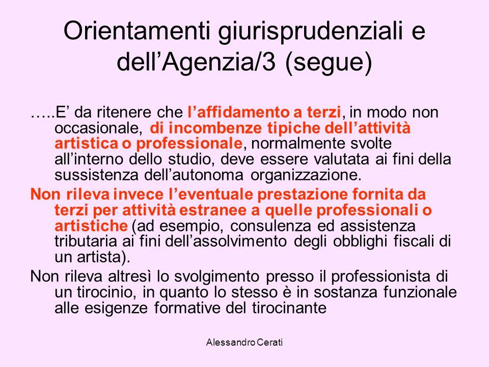 Alessandro Cerati Orientamenti giurisprudenziali e dellAgenzia/3 (segue) …..E da ritenere che laffidamento a terzi, in modo non occasionale, di incomb