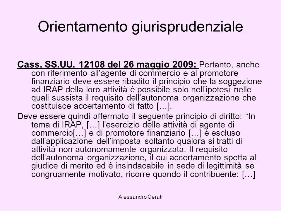 Alessandro Cerati Orientamento giurisprudenziale Cass. SS.UU. 12108 del 26 maggio 2009: Pertanto, anche con riferimento allagente di commercio e al pr