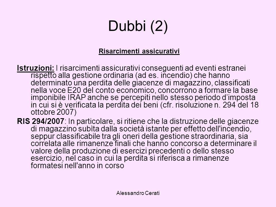 Alessandro Cerati Dubbi (2) Risarcimenti assicurativi Istruzioni: I risarcimenti assicurativi conseguenti ad eventi estranei rispetto alla gestione ordinaria (ad es.