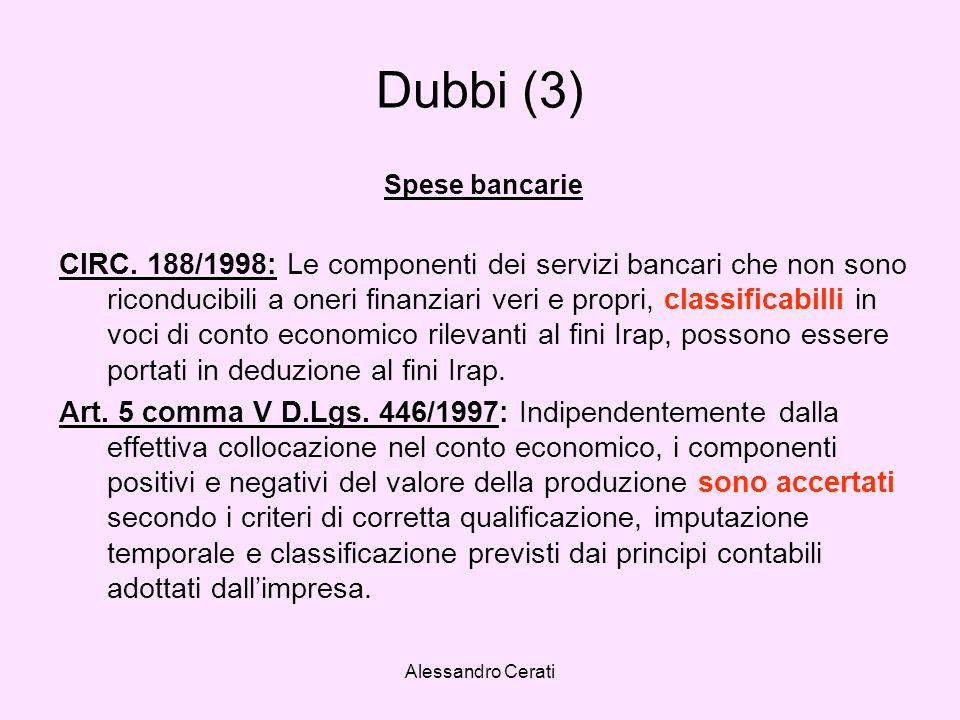Alessandro Cerati Dubbi (3) Spese bancarie CIRC. 188/1998: Le componenti dei servizi bancari che non sono riconducibili a oneri finanziari veri e prop
