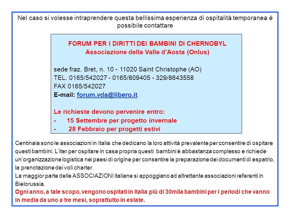 PER OSPITARE UN BIMBO DI CHERNOBYL Non esistono vincoli particolari per lospitalità temporanea.