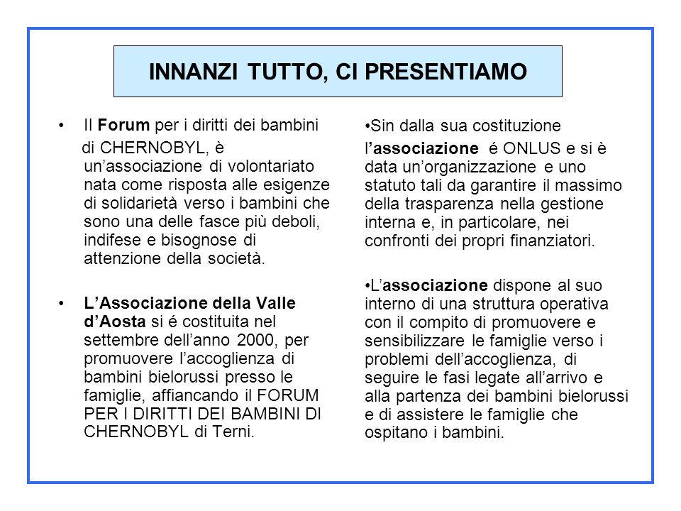 Centinaia sono le associazioni in Italia che dedicano la loro attività prevalente per consentire di ospitare questi bambini.
