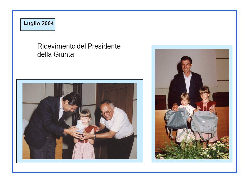 Luglio 2004 Ricevimento del Presidente della Giunta