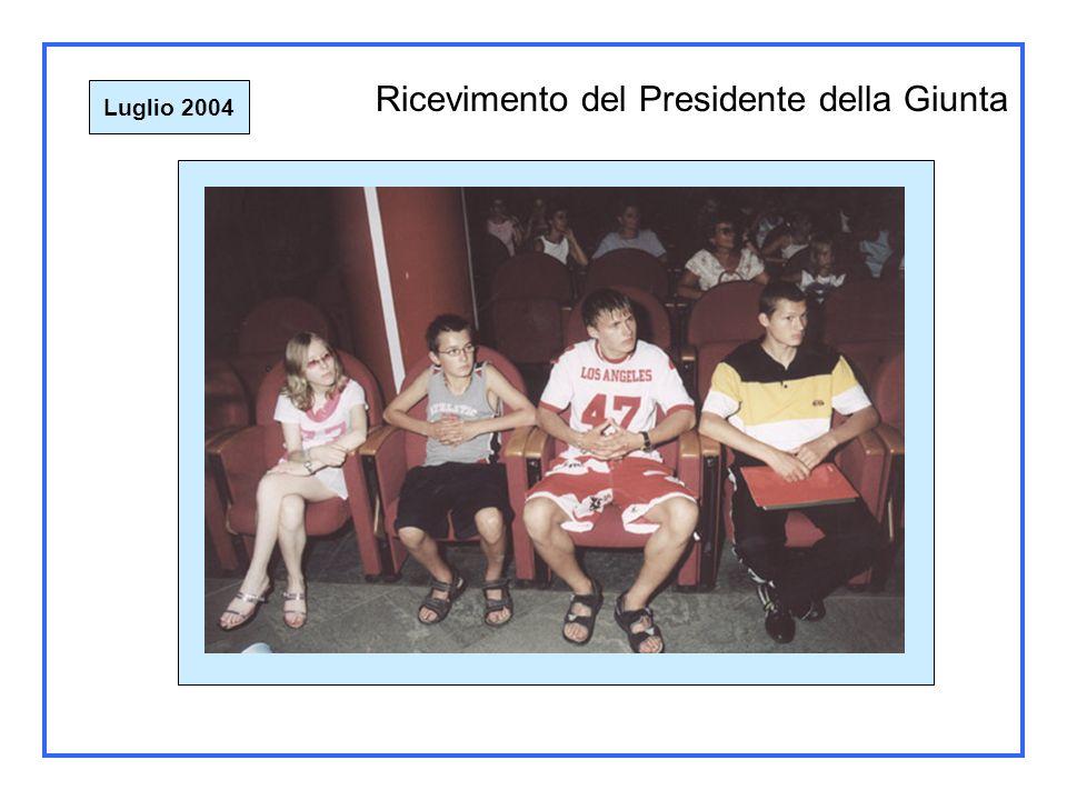 Ricevimento del Presidente della Giunta Luglio 2004