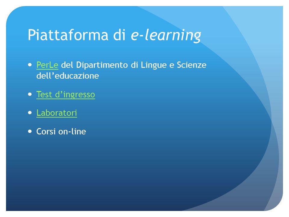 Piattaforma di e-learning PerLe del Dipartimento di Lingue e Scienze delleducazione PerLe Test dingresso Laboratori Corsi on-line