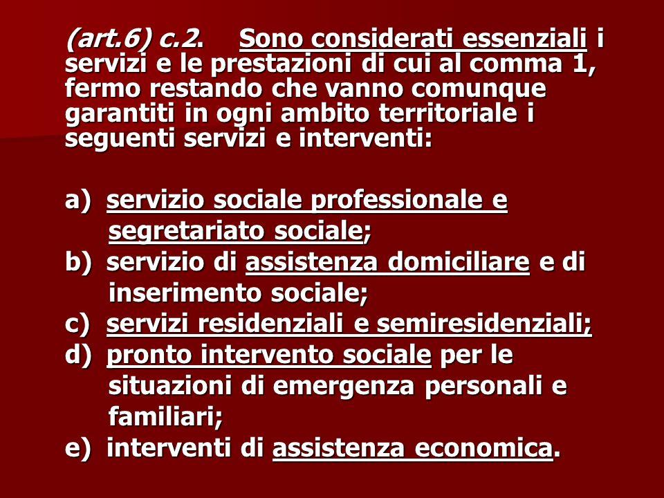 (art.6) c.2.Sono considerati essenziali i servizi e le prestazioni di cui al comma 1, fermo restando che vanno comunque garantiti in ogni ambito terri