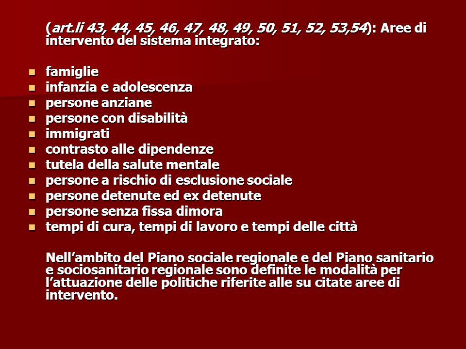 (art.li 43, 44, 45, 46, 47, 48, 49, 50, 51, 52, 53,54): Aree di intervento del sistema integrato: famiglie famiglie infanzia e adolescenza infanzia e