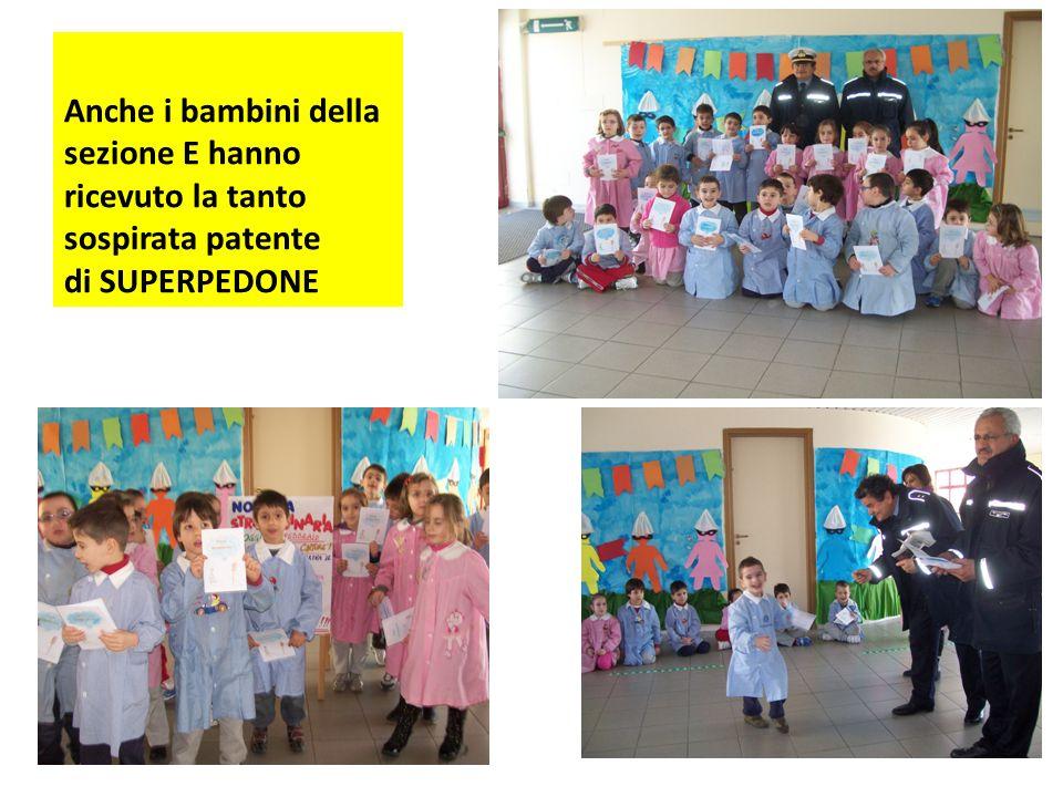 Anche i bambini della sezione E hanno ricevuto la tanto sospirata patente di SUPERPEDONE