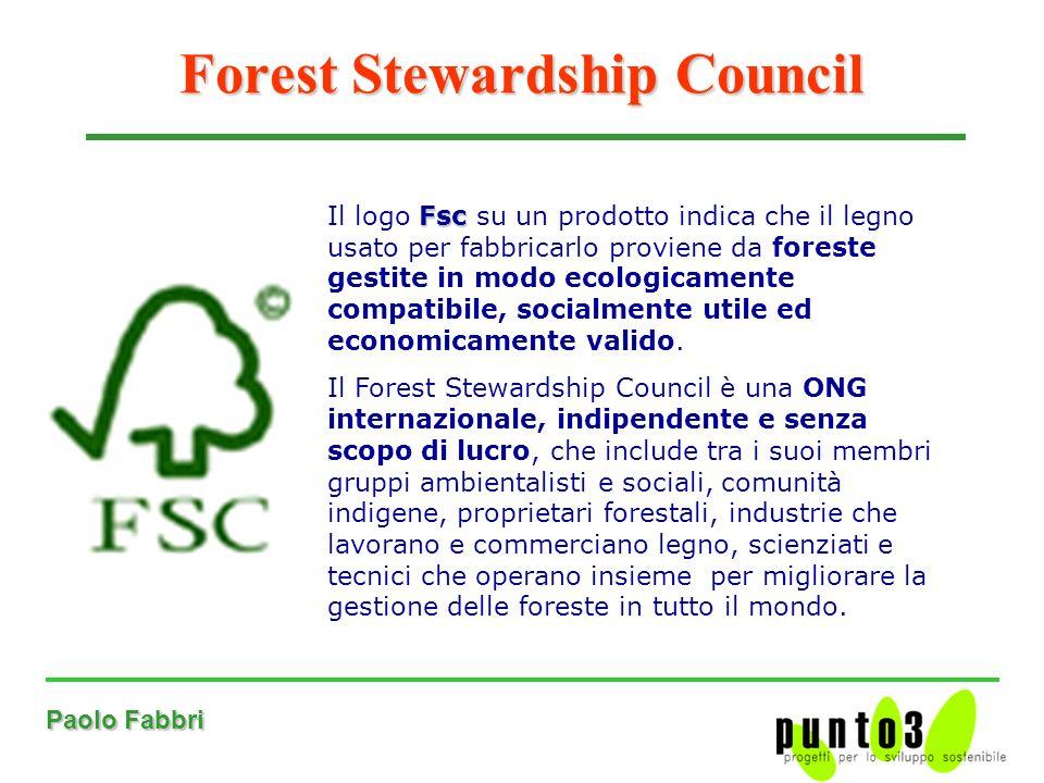 Paolo Fabbri Forest Stewardship Council Fsc Il logo Fsc su un prodotto indica che il legno usato per fabbricarlo proviene da foreste gestite in modo ecologicamente compatibile, socialmente utile ed economicamente valido.