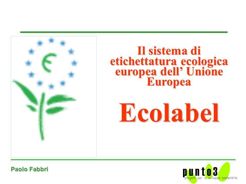 Paolo Fabbri Il sistema di etichettatura ecologica europea dell Unione Europea Ecolabel