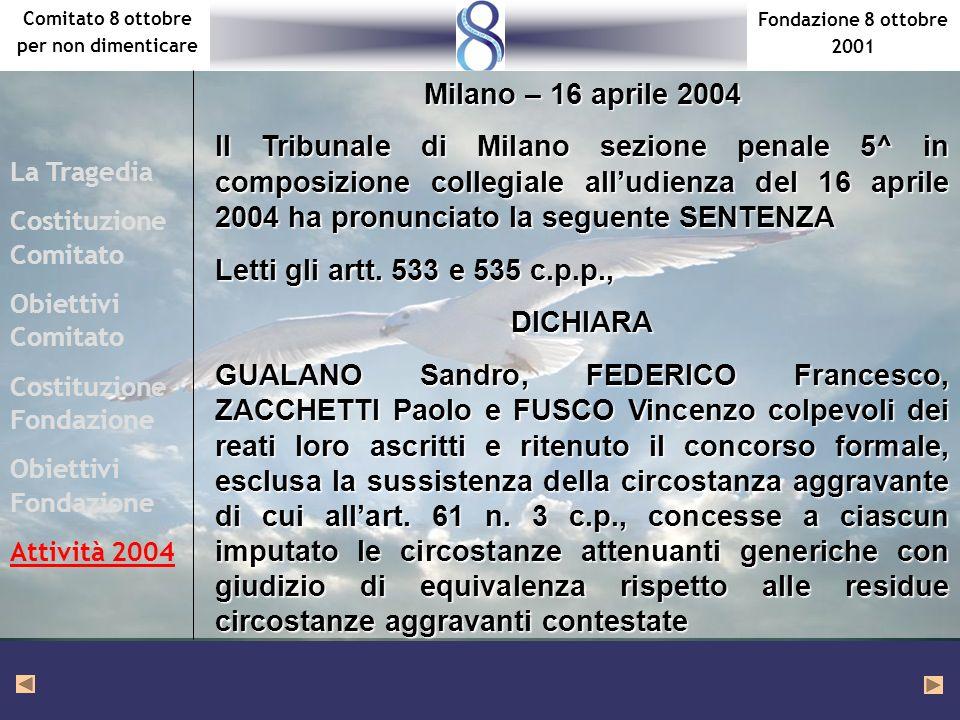 Fondazione 8 ottobre 2001 Comitato 8 ottobre per non dimenticare La Tragedia Costituzione Comitato Obiettivi Comitato Costituzione Fondazione Obiettiv