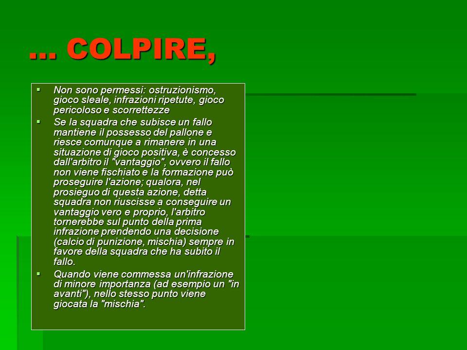 ... COLPIRE, Non sono permessi: ostruzionismo, gioco sleale, infrazioni ripetute, gioco pericoloso e scorrettezze Non sono permessi: ostruzionismo, gi