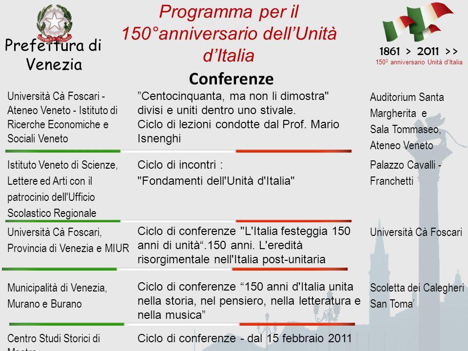Conferenze Prefettura di Venezia 1861 > 2011 > > 150 0 anniversario Unità d'Italia Programma per il 150°anniversario dellUnità dItalia Università Cà F