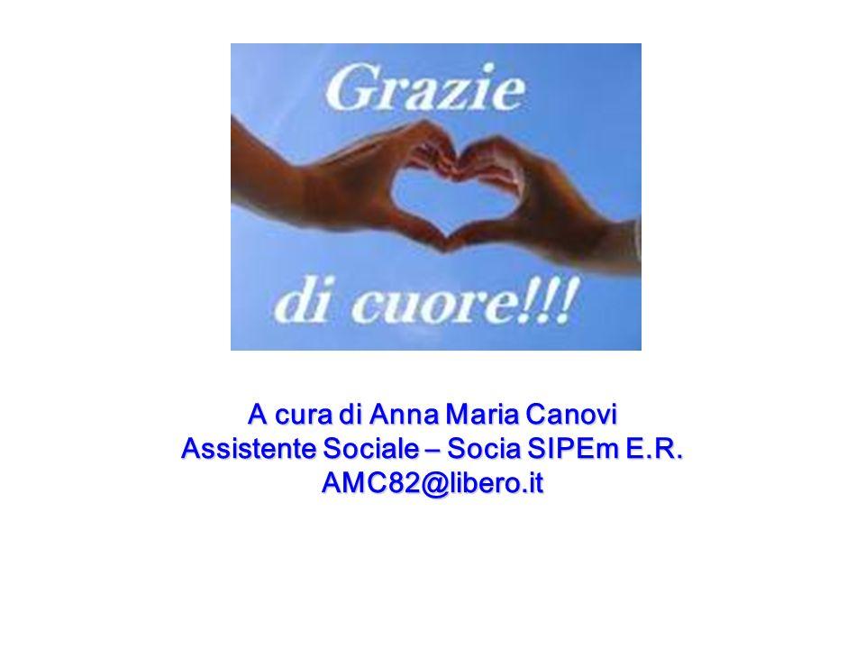 A cura di Anna Maria Canovi Assistente Sociale – Socia SIPEm E.R. AMC82@libero.it