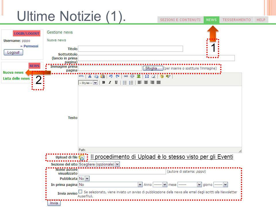 Ultime Notizie (1). 1 2 Il procedimento di Upload è lo stesso visto per gli Eventi