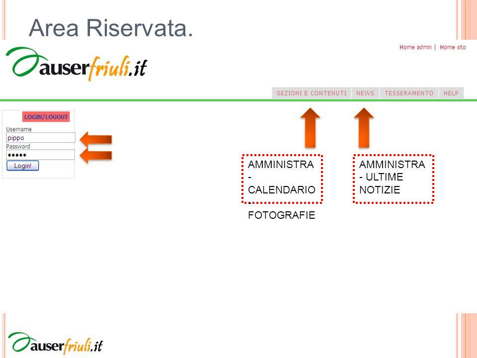 Area Riservata. AMMINISTRA - ULTIME NOTIZIE AMMINISTRA - CALENDARIO - FOTOGRAFIE