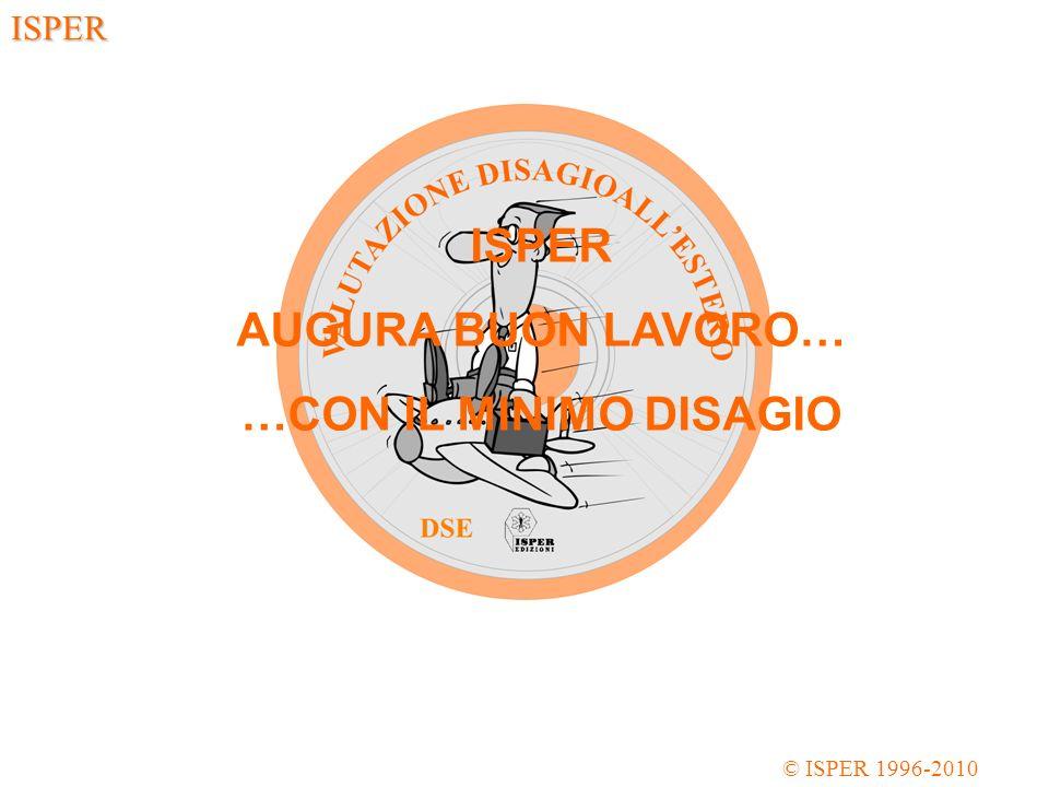 © ISPER 1996-2010 ISPER ISPER AUGURA BUON LAVORO… …CON IL MINIMO DISAGIO