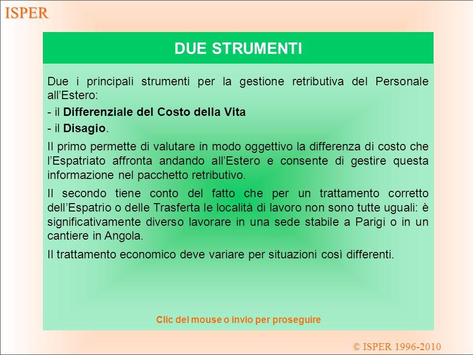Due i principali strumenti per la gestione retributiva del Personale allEstero: - il Differenziale del Costo della Vita - il Disagio.