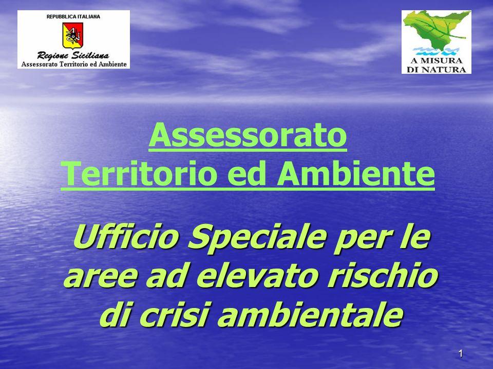 1 Ufficio Speciale per le aree ad elevato rischio di crisi ambientale Assessorato Territorio ed Ambiente