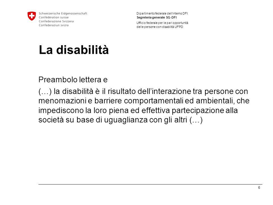 7 Dipartimento federale dellinterno DFI Segreteria generale SG-DFI Ufficio federale per le pari opportunità delle persone con disabilità UFPD Dal «modello medico» …