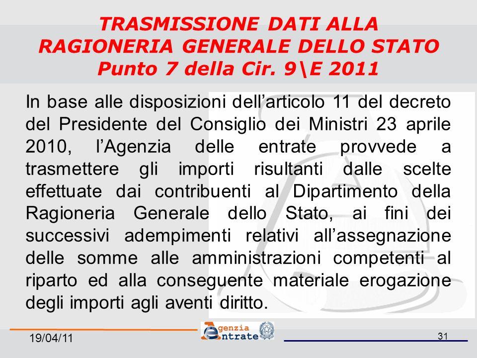19/04/11 31 TRASMISSIONE DATI ALLA RAGIONERIA GENERALE DELLO STATO Punto 7 della Cir.