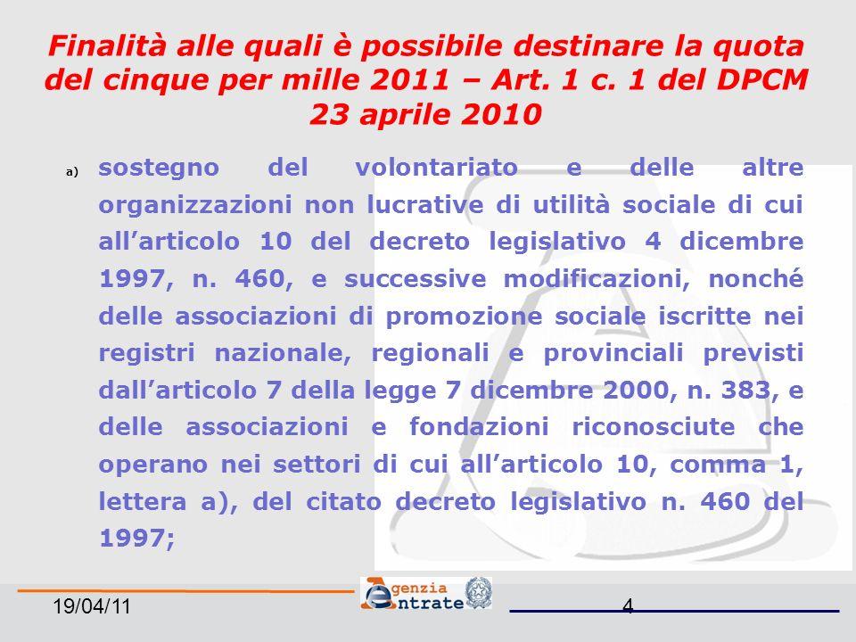 19/04/114 Finalità alle quali è possibile destinare la quota del cinque per mille 2011 – Art.
