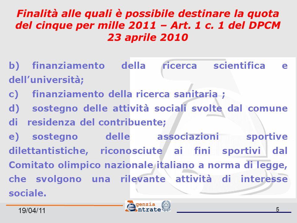 19/04/11 5 Finalità alle quali è possibile destinare la quota del cinque per mille 2011 – Art.