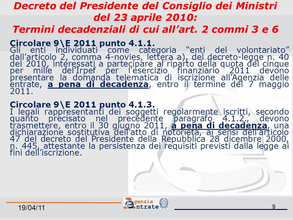 19/04/11 9 Decreto del Presidente del Consiglio dei Ministri del 23 aprile 2010: Termini decadenziali di cui allart.