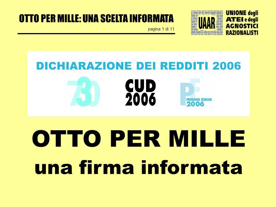 OTTO PER MILLE: UNA SCELTA INFORMATA pagina 1 di 11 OTTO PER MILLE una firma informata DICHIARAZIONE DEI REDDITI 2006