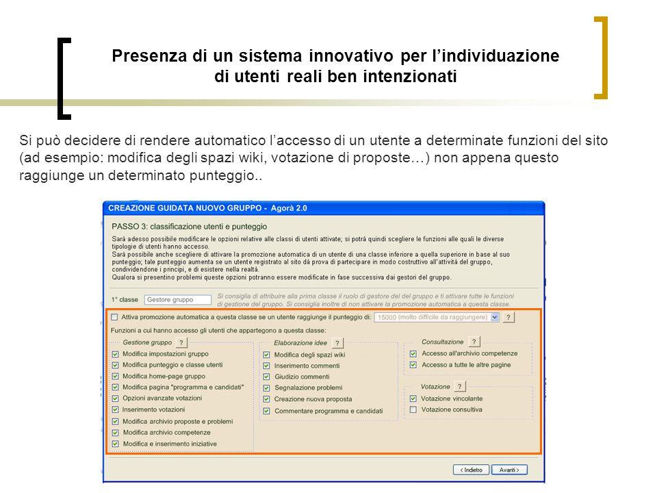 Presenza di un sistema innovativo per lindividuazione di utenti reali ben intenzionati Si può decidere di rendere automatico laccesso di un utente a d