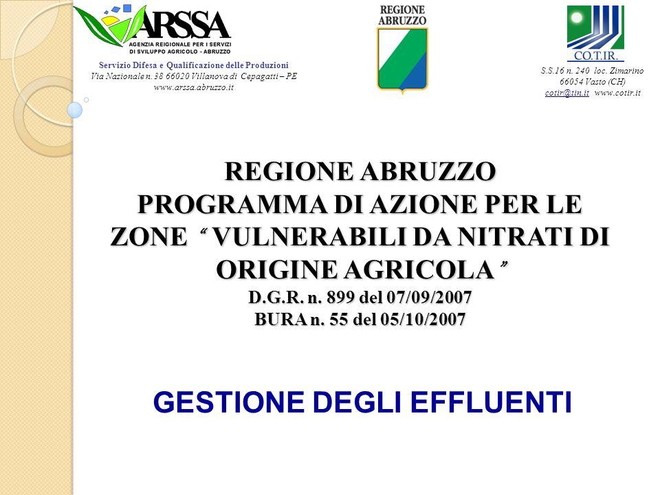 REGIONE ABRUZZO PROGRAMMA DI AZIONE PER LE ZONE VULNERABILI DA NITRATI DI ORIGINE AGRICOLA D.G.R. n. 899 del 07/09/2007 BURA n. 55 del 05/10/2007 REGI