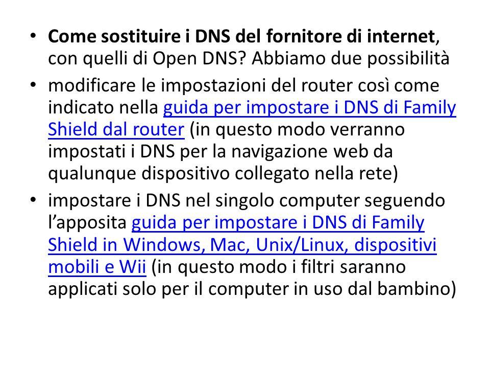 Come sostituire i DNS del fornitore di internet, con quelli di Open DNS.