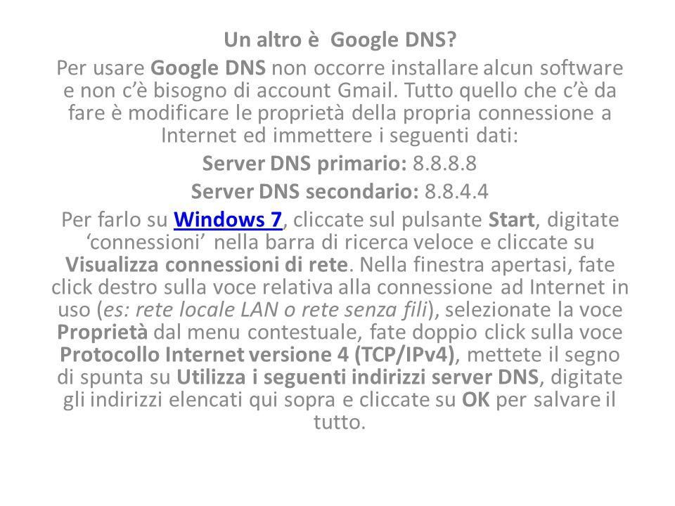 Un altro è Google DNS.