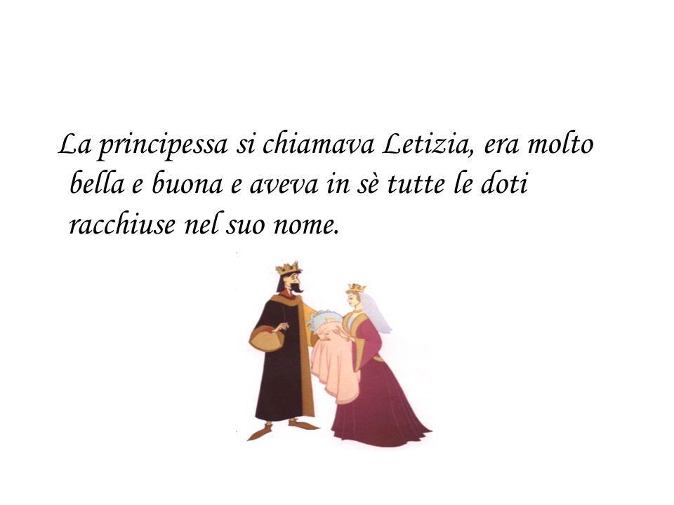 La principessa si chiamava Letizia, era molto bella e buona e aveva in sè tutte le doti racchiuse nel suo nome.