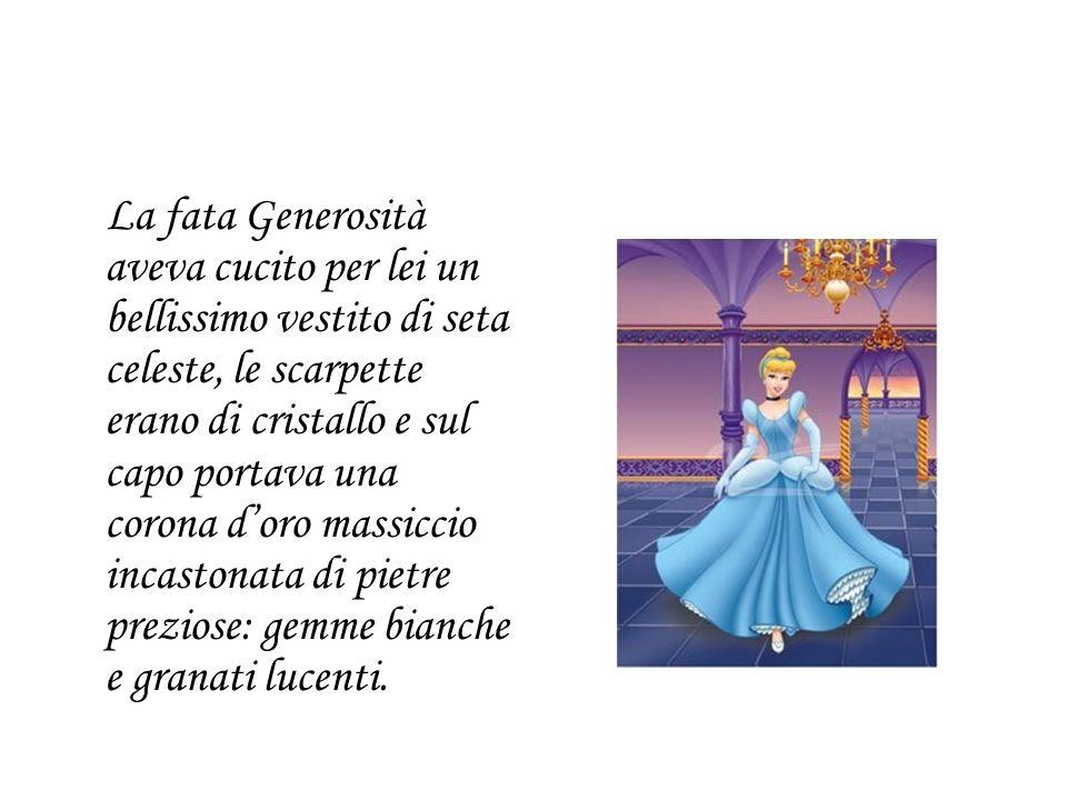 La fata Generosità aveva cucito per lei un bellissimo vestito di seta celeste, le scarpette erano di cristallo e sul capo portava una corona doro mass