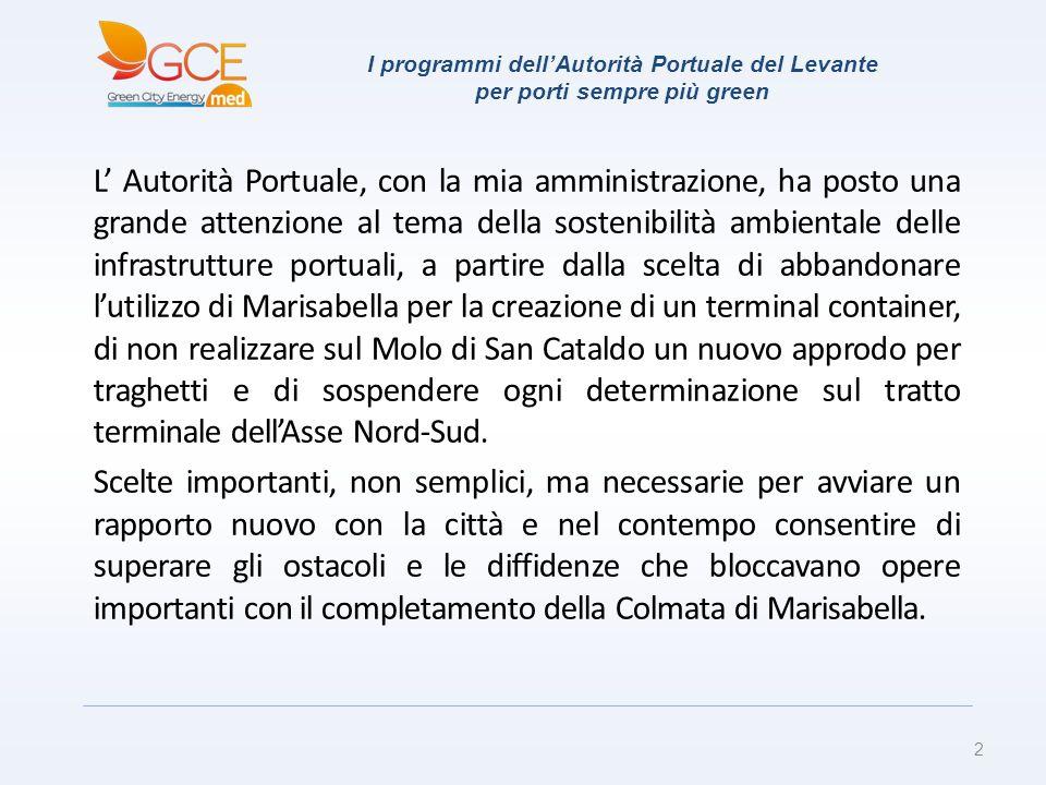 I programmi dellAutorità Portuale del Levante per porti sempre più green L Autorità Portuale, con la mia amministrazione, ha posto una grande attenzio