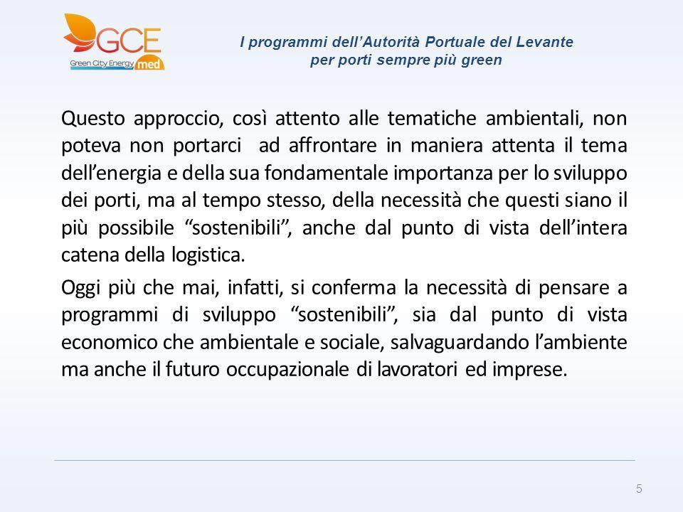 I programmi dellAutorità Portuale del Levante per porti sempre più green Questo approccio, così attento alle tematiche ambientali, non poteva non port