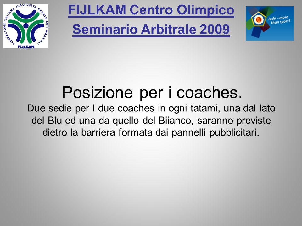 FIJLKAM Centro Olimpico Seminario Arbitrale 2009 Posizione per i coaches.