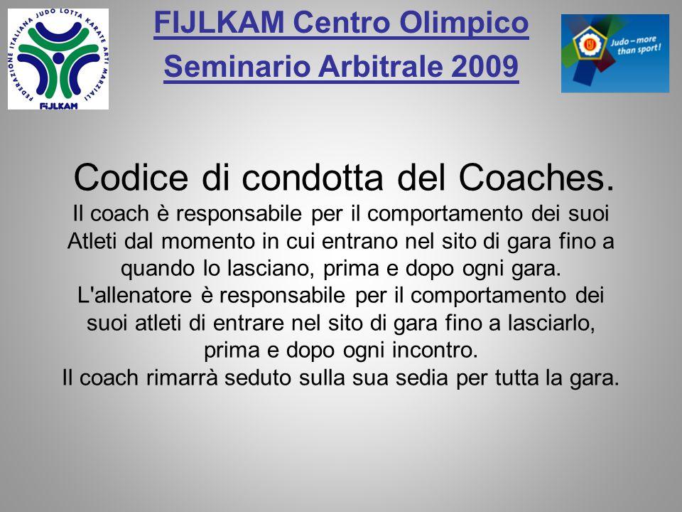 FIJLKAM Centro Olimpico Seminario Arbitrale 2009 Codice di condotta del Coaches.