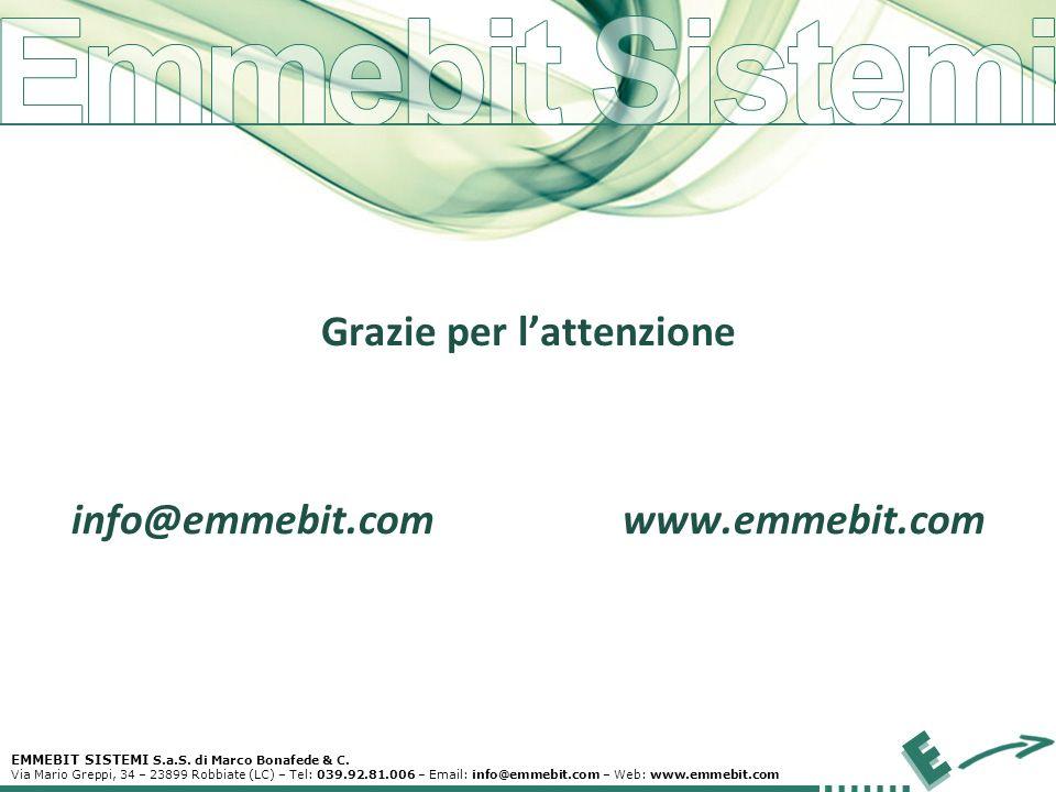 EMMEBIT SISTEMI S.a.S. di Marco Bonafede & C. Via Mario Greppi, 34 – 23899 Robbiate (LC) – Tel: 039.92.81.006 – Email: info@emmebit.com – Web: www.emm