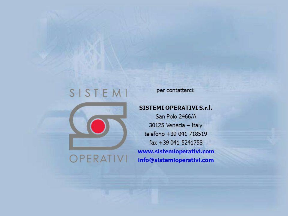 per contattarci: SISTEMI OPERATIVI S.r.l.
