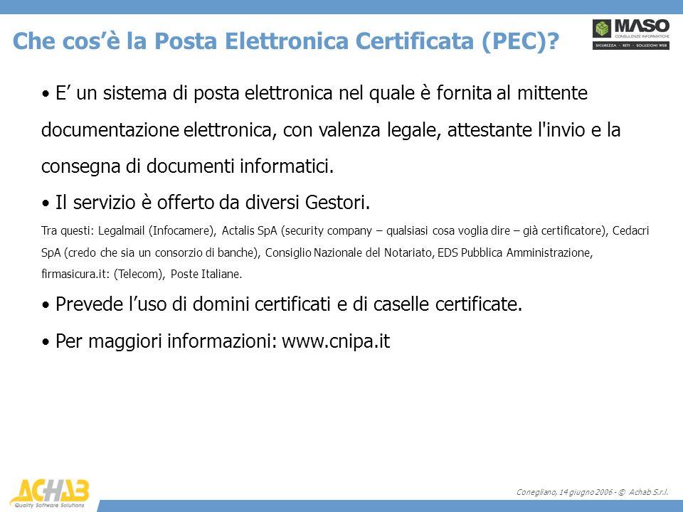 Conegliano, 14 giugno 2006 - © Achab S.r.l. E un sistema di posta elettronica nel quale è fornita al mittente documentazione elettronica, con valenza
